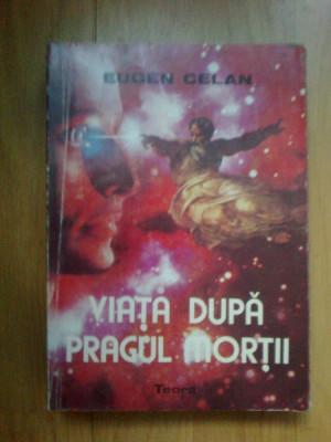 n1 Viata Dupa Pragul Mortii - Eugen Celan foto