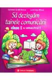 Sa dezlegam tainele comunicarii - Clasa 1 Sem.1 - Carmen Iordachescu, Luminita Minca