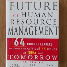 THE FUTURE OF HUMAN RESOURCE MANAGEMENT- MIKE LOSEY, SUE MEISINGER, DAVE ULRICH