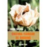 Elena Selaru - Cultura florilor de gradină