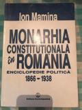 Monarhia constitutionala in Romania enciclopedie politica 1866-1938 Ion Mamina