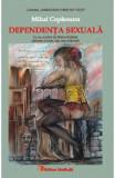 Dependenta sexuala - Mihai Copaceanu