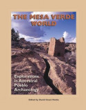 The Mesa Verde World: Explorations in Ancestral Pueblo Archaeology, Paperback