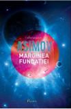 Marginea fundatiei - Asimov, Isaac Asimov