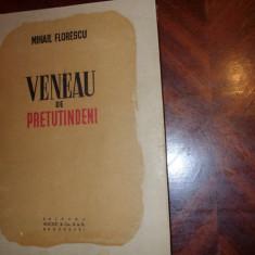 MIHAIL  FLORESCU  -  VENEAU  DE  PRETUTINDENI  ( carte veche, foarte rara ) *