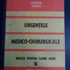 Urgentele Medico-chirurgicale Sinteze Pentru Cadre Medii - Lucretia Titirca ,544254