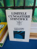 ALEXANDRU MIRONESCU - LIMITELE CUNOASTERII STIINTIFICE - HARISMA , 1994