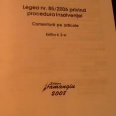 LEGEA NR 85/2006-PRIVIND PROCEDURA INSOLVENTEI-ERD-IIA-STANCIU D. CARPEANU-, Alta editura