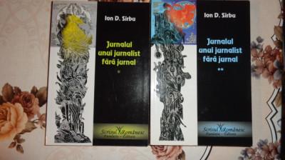 Jurnalul unui jurnalist fara jurnal 2 vol./347+244pag/an 2009- Ion D.Sirbu foto