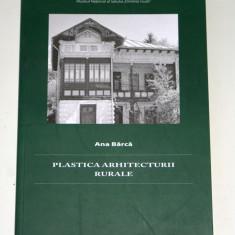 Ana Barca - Plastica arhitecturii rurale. arhitectura rurala, traditionala