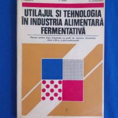 C. COJOCARU - UTILAJUL SI TEHNOLOGIA INDUSTRIA FERMENTATIVA (TEHNOLOGIA BERII)