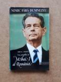NOI CONVORBIRI CU MIHAI I AL ROMANIEI = MIRCEA CIOBANU an 1992