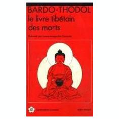 Bardo Thodol - Le livre Tibetain des Morts (franceza)