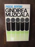 GANDIREA MUZICALA-PASCAL BENTOIU