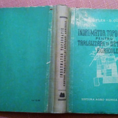 Indrumator Topografic Pentru Tarlalizari Si Detasari Agricole - M Coflea,D Cotin, Alta editura, 1957
