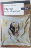 CEZAR IVANESCU - EFEBUL DE LA MARATHON (POEME, 2000) [BPT 1519]