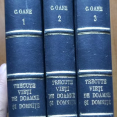 C. Gane , Trecute vieti de doamne si domnite , 1943 , 3 volume , legat. piele