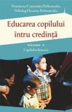 Educarea copilului intru credinta vol.2: Copilul in biserica - Constantin Parhomenko, Elizaveta Parhomenko