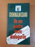 Ovid S. Crohmălniceanu, Un om pentru toate dialogurile