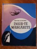 Insir-te margarite - Victor Eftimiu, J. Perahim / C64P, Alta editura