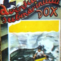 AVENTURILE SUBMARINULUI DOX  ,  GROZAVIILE MARILOR