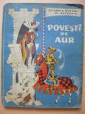 ALI BABA si MOS NAE - POVESTI DE AUR ( ilustratii de Livia Rusz ) - 1968