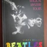 Magical mistery tours viata mea cu beatles