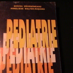 PEDIATRIE-MIRCEA GEORMANEANU-ANNELISE WALTER-ROSIANU-PARTEA-II-A-769 PG A 4-, Alta editura