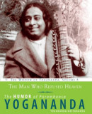 The Man Who Refused Heaven: The Humor of Paramhansa Yogananda, Paperback