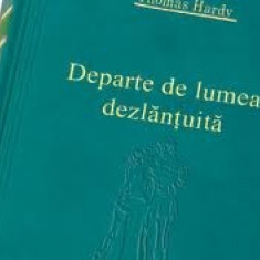 Thomas Hardy - Departe de lumea dezlantuita - Adevarul