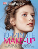10 Minute Make-up. 50 step-by-step looks from fresh and natural to catwalk chic