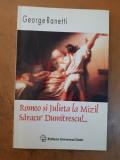 George Ranetti, Romeo și Julieta la Mizil, Săracu Dumitrescu!