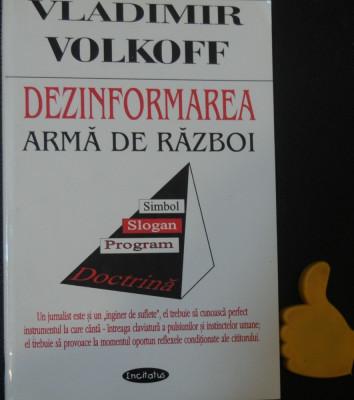 Dezinformarea arma de razboi Vladimir Volkoff foto