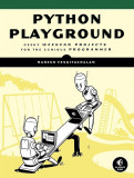 Python Playground: Geeky Projects for the Curious Programmer, Paperback