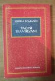 Istoria Romaniei  : pagini transilvane / coord. Dan Berindei