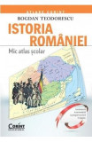 Istoria Romaniei. Mic atlas scolar - Bogdan Teodorescu
