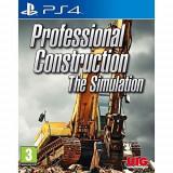 Professional Construction The Simulation  - PS4 [SIGILAT] ID3 60210, Simulatoare, 18+, Single player