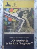 O TOALETA A LA LIZ TAYLOR - RODICA OJOG BRASOVEANU, Didactica si Pedagogica