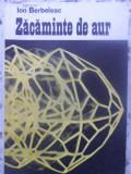 ZACAMINTE DE AUR - ION BERBELEAC