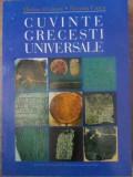 CUVINTE GRECESTI UNIVERSALE - MARIUS ALEXIANU, ROXANA CURCA, Polirom, Ioan Alexandru
