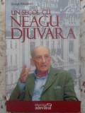 UN SECOL CU NEAGU DJUVARA - GEORGE RADULESCU