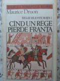 REGII BLESTEMATI 7 CAND UN REGE PIERDE FRANTA - MAURICE DRUON, Arthur Schnitzler