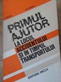 PRIMUL AJUTOR LA LOCUL ACCIDENTULUI SI IN TIMPUL TRANSPORTULUI - L. BEJAN, GH. G, Stefan Augustin Doinas