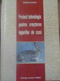 PROIECT TEHNOLOGIC PENTRU CRESTEREA IEPURILOR DE CASA - MARIAN BURA