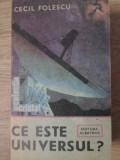 CE ESTE UNIVERSUL? - CECIL FOLESCU