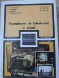 RECEPTOARE DE TELEVIZIUNE IN CULORI - M. SILISTEANU SI COLAB.