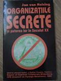 ORGANIZATIILE SECRETE SI PUTEREA LOR IN SECOLUL XX - JAN VAN HELSING