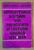 Intelectualii romani din Principate si cultura greaca.../ Papacostea-Danielopolu