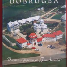 Mihail Serbanescu - Dobrogea - Drumuri si popasuri in ,, Tara Soarelui,,