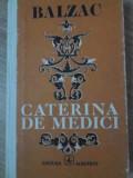 CATERINA DE MEDICI - BALZAC, Curtea Veche